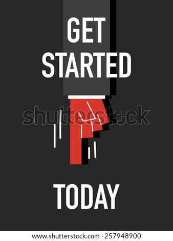 Words GET STARTED TODAY - stock vector