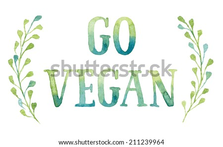 Words GO VEGAN in simple and cute frame with green branches and leaves. Vectorized watercolor drawing. - stock vector