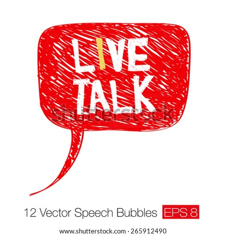 "Words ""Live talk"" on red careless sketch speech bubble with chaotic hand-drawn diagonal strokes and scratches. Element for grunge design. Vector illustration - stock vector"