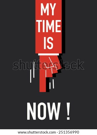 Words MY TIME IS NOW - stock vector