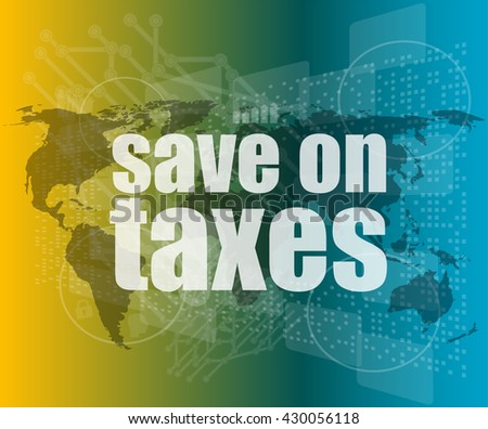 words save on taxes on business digital touch screen - stock vector
