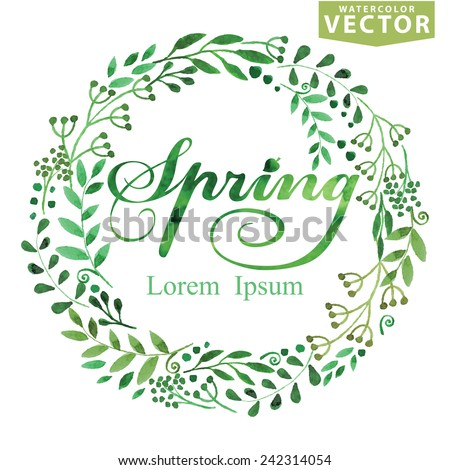 Words Spring with Watercolor wreath ,branches,leaves .For sticker,poster,card.Seasonal vector Background.Green colors - stock vector