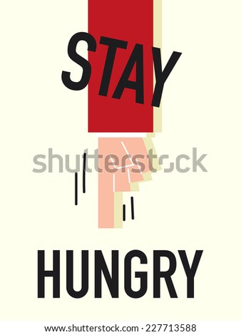 Words STAY HUNGRY vector illustration