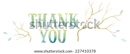 Words THANK YOU painted with blue and green watercolor and bare branches with some blue leaves. Vectorized watercolor painting.  - stock vector