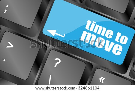 words Time to move on keyboard key, vector illustration - stock vector