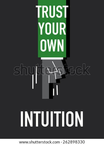 Words TRUST YOUR OWN INTUITION - stock vector