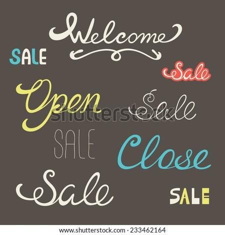 Words welcome sale open close. Vector lettering design template - stock vector