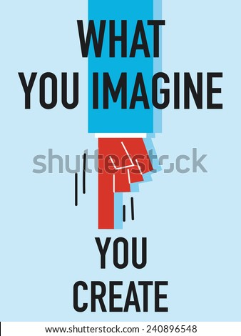 Words WHAT YOU IMAGINE YOU CREATE - stock vector