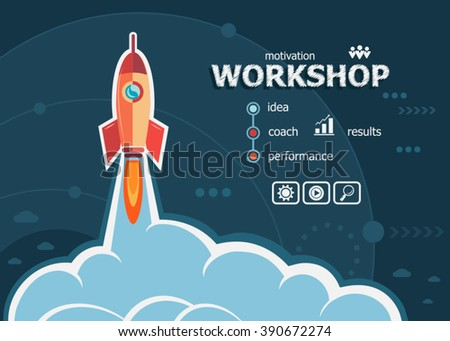Workshop concept on background with rocket. Project Workshop concepts for web banner and printed materials. - stock vector