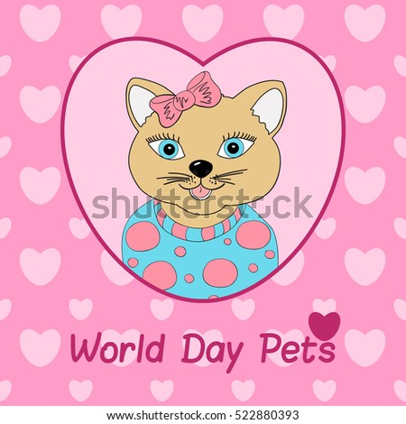 World Day Pets. A cat with a pink bow. Print for clothing, postcards. Love in pets