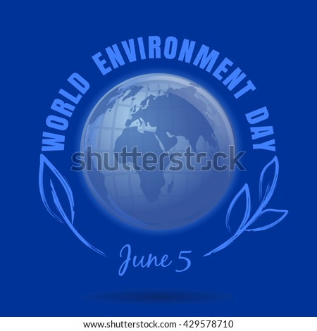 World Environment Day. June 5. World Environment Day poster with earth globe symbol, foliage and greeting inscription on a blue background.  Environment Day card. Vector illustration - stock vector