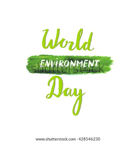 World environment day vector background with brush stroke. - stock vector