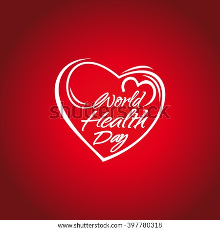 World Health Day lettering. Concept text design with heart. Greeting card. Vector illustration