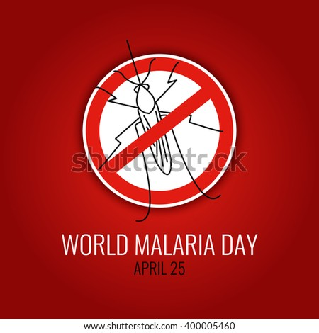 World Malaria Day concept with mosquito prohibition sign. No mosquito emblem. Mosquito warning. Malaria awareness sign. Malaria transmission. Malaria national solidarity day. Vector illustration.   - stock vector