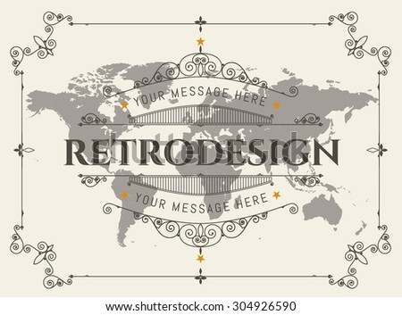World map in vintage style.  Retro  invitations, banner,  advertising or other design and place for text  - stock vector