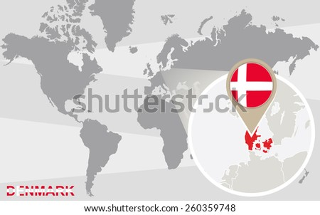 World map with magnified Denmark. Denmark flag and map. - stock vector