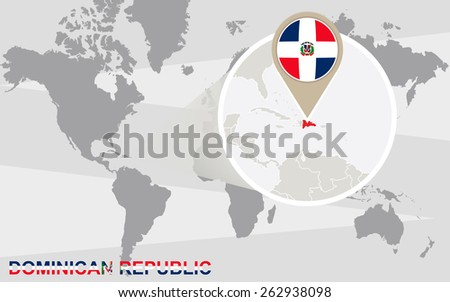 World map with magnified Dominican Republic. Dominican Republic flag and map. - stock vector