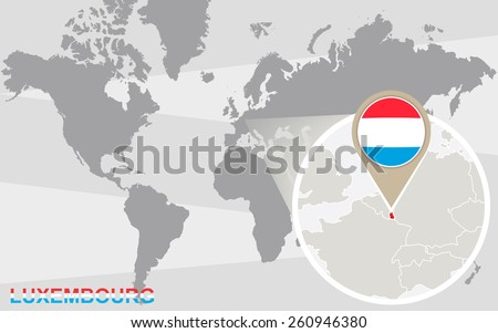 World map with magnified Luxembourg. Luxembourg flag and map. - stock vector