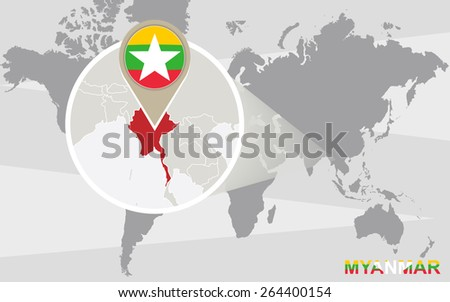 World map with magnified Myanmar. Myanmar flag and map. - stock vector