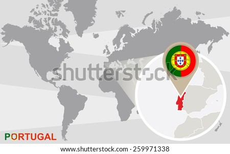 World map with magnified Portugal. Portugal flag and map.