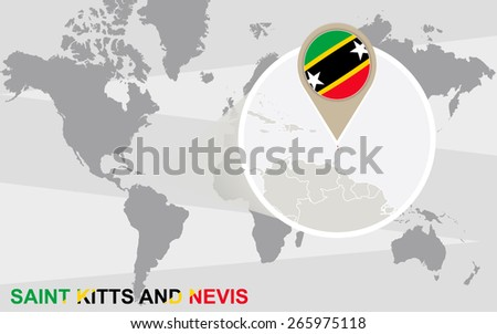 World map with magnified Saint Kitts and Nevis. Saint Kitts and Nevis flag and map. - stock vector