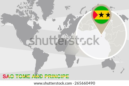 World map with magnified Sao Tome and Principe. Sao Tome and Principe flag and map. - stock vector