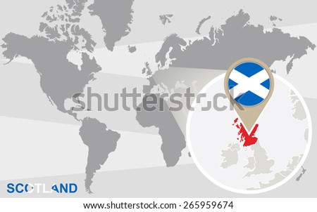 World map with magnified Scotland. Scotland flag and map. - stock vector