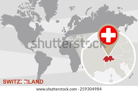 World map with magnified Switzerland. Switzerland flag and map. - stock vector