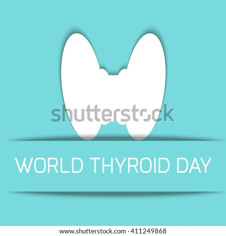 World Thyroid Day poster with illustration of thyroid gland. Thyroid awareness sign. Thyroid solidarity day. Vector illustration. - stock vector