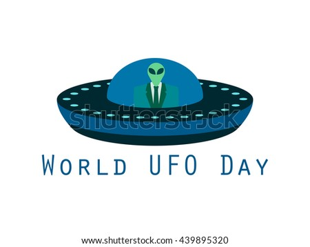 World UFO Day, the alien in a spaceship. Flying saucer. Vector illustration. - stock vector