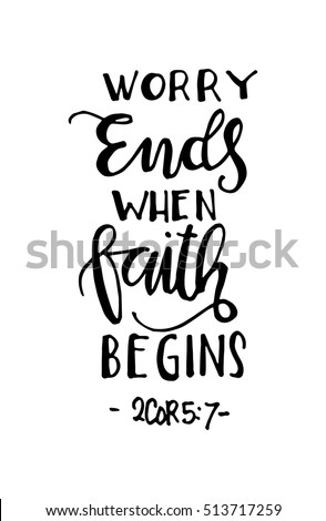 Bible Quotes About Faith Alluring Worry Ends When Faith Begins Bible Stock Vector 513717259