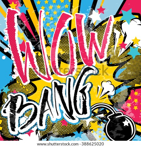 Wow Bang grunge pop art quote. Stars, bomb, explosion decorative halftone poster template vector illustration. - stock vector