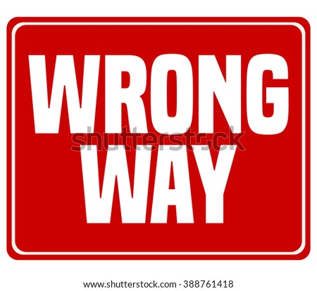 Wrong Way Red and White Sign, Vector Illustration.  - stock vector