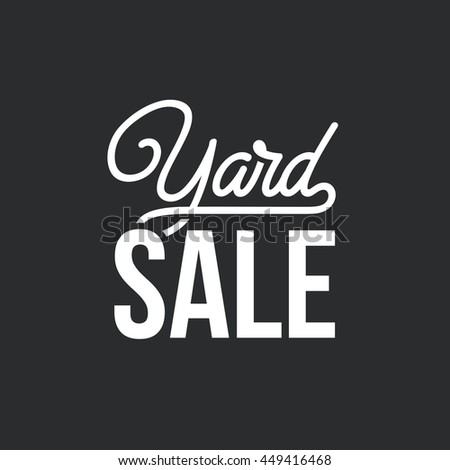 Yard Sale. Trendy script lettering. Vector typographic design for posters, prints, ads, flyers, blog posts. - stock vector