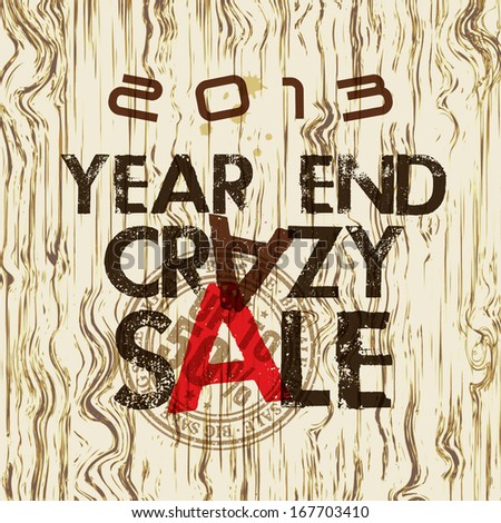 Year End Crazy Sale Poster Design / Crazy sale on the grunge wooden  - stock vector