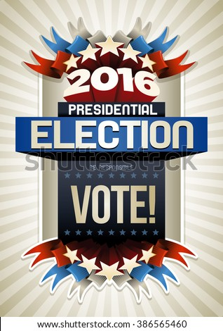 Year 2016 Presidential Election Poster Design. Elements are layered separately in vector file. - stock vector