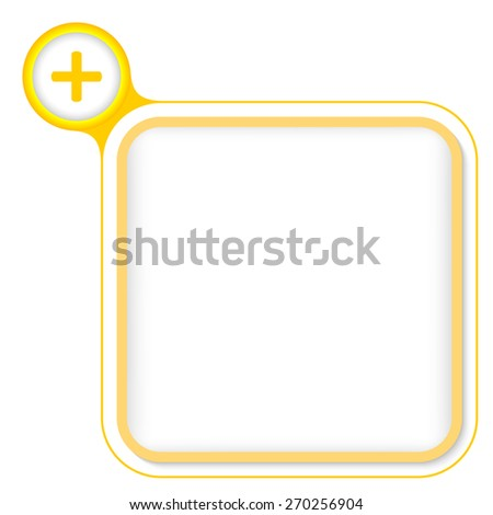Yellow frame for your text and plus symbol - stock vector