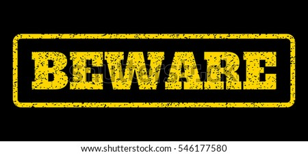 Yellow rubber seal stamp with Beware text. Vector tag inside rounded rectangular banner. Grunge design and dirty texture for watermark labels. Horisontal sign on a blue background.