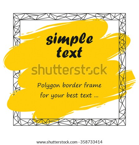 Yellow stain with black outline square polygon border. Vector grunge design element framework for print or web. - stock vector