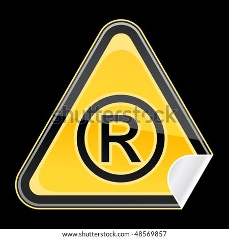 Yellow sticker hazard warning sign with registered symbol on black background - stock vector