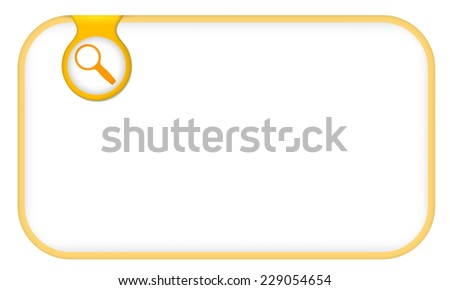 yellow text frame for any text with magnifier - stock vector