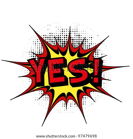 Yes. Comic book explosion. - stock vector