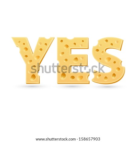 Yes word of cheese. Vector word template
