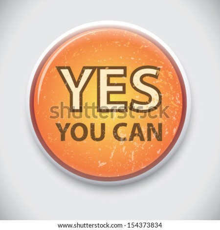 YES, YOU CAN - Pin / Button Badge - stock vector