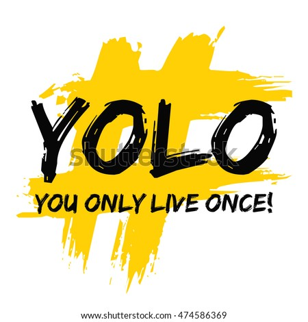 YOLO You Only Live Once Brush Stock Vector 474586369 ...