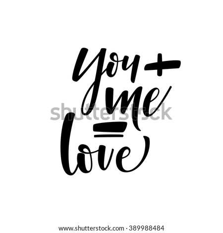 You and me romantic card. You and me = love phrase. Ink illustration. Modern brush calligraphy. Isolated on white background. Love elements for your invitations, weddings cards. - stock vector