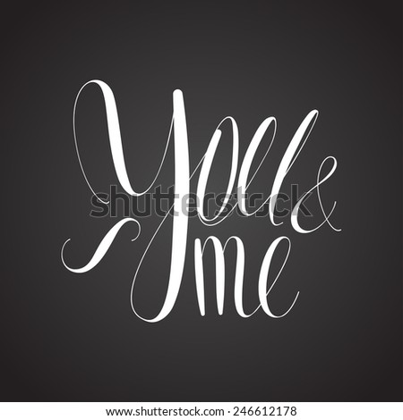 you and me valentine chalk curly lettering handwritten - stock vector