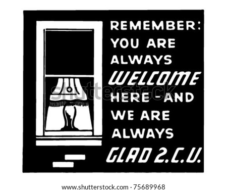You Are Always Welcome Here - Retro Ad Art Banner - stock vector