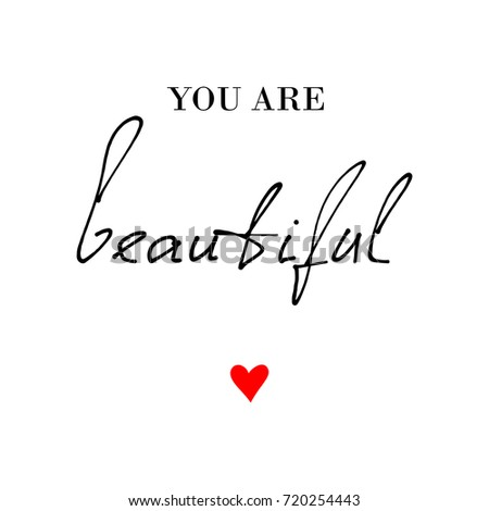 You Are Beautiful Calligraphic Quote Print In Vector. Beauty And Fashion  Quote Design With Red