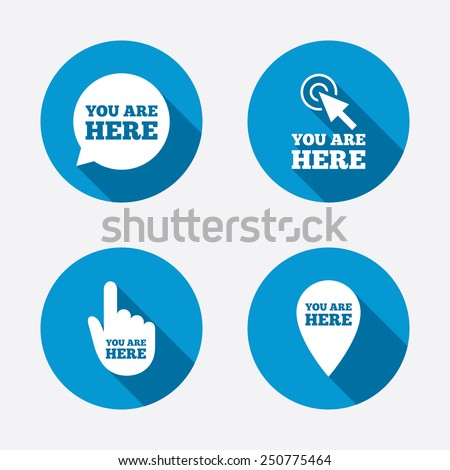 You are here icons. Info speech bubble symbol. Map pointer with your location sign. Hand cursor. Circle concept web buttons. Vector - stock vector